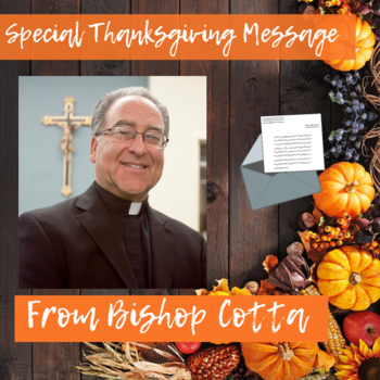 A Special Thanksgiving Message from Bishop Cotta