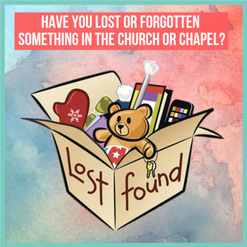 Lost & Forgotten Items in the Church & Chapel