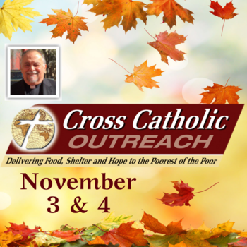 Cross Catholic Outreach Visiting Priest November 3 & 4