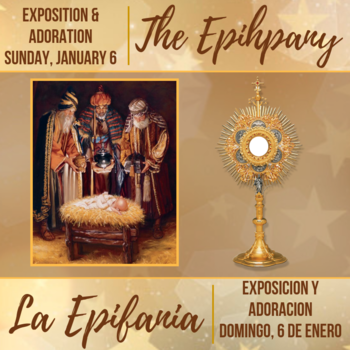The Epiphany: Adoration of the Blessed Sacrament