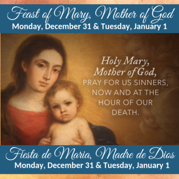 The Feast of Mary, Mother of God (Holy Day of Obligation)
