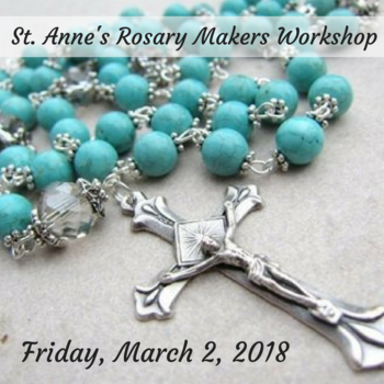 St. Anne's Rosary Makers Workshop!