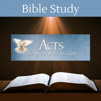 Acts: The Spread of the Kingdom Bible Study
