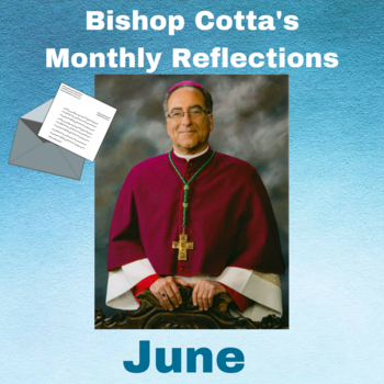 June Reflection by Bishop Cotta