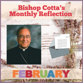 February Reflection by Bishop Cotta