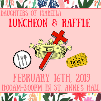 Daughters of Isabella <div>   Luncheon & Raffle </div>