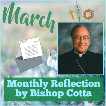 March 2019 Reflection by Bishop Cotta