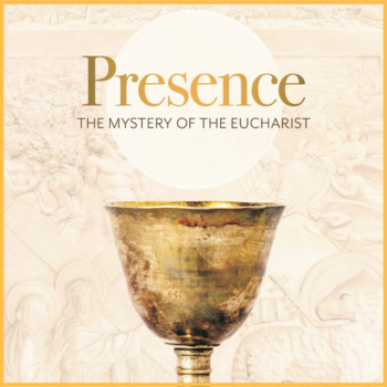 Presence: The Mystery of the Eucharist (Parish Study Group)