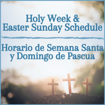 Holy Week & Easter Sunday Schedule