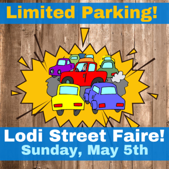 Limited Parking due to the Lodi Street Faire