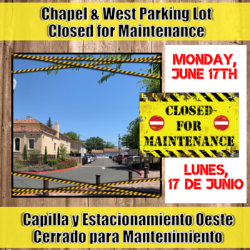 Chapel & Parking Lot Closed for Maintenance