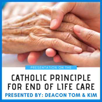 Catholic Principle for End of Life Care