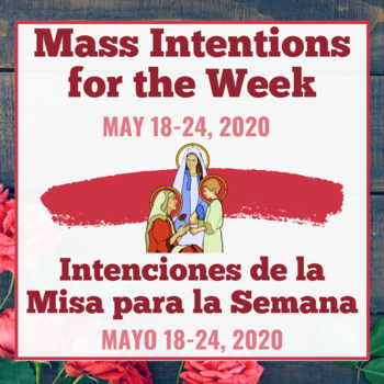 Mass Intentions for the Week  <div>   (May 18-24, 2020) </div>