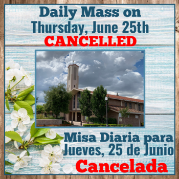Daily Mass on June 25th, 2020 CANCELLED