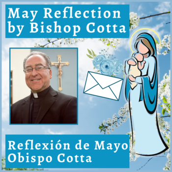 May 2021 Reflection by Bishop Cotta
