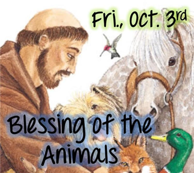 Blessing of the Animals: Fri., Oct. 3rd