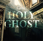 COME, HOLY GHOST: A Pastoral Letter on the Holy Spirit