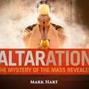 Altaration: A Walk Through the Mass