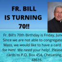 Fr. Bill is Turning 70!