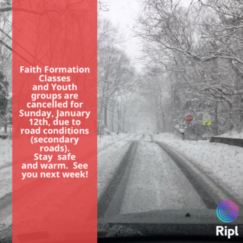Faith Formation Class and Youth Groups Cancelled!