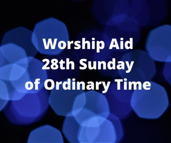 Worship Aid for the 28th Sunday of Ordinary Time
