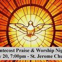 Pentecost Praise & Worship Night!