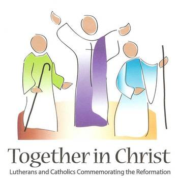 Together in Christ: Catholics & Lutherans in Dialogue - Updated Dates & Times