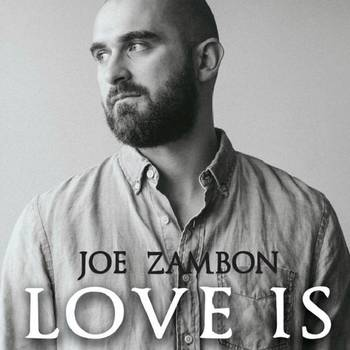 "Joe Zambon: ""Love Is"" Tour"