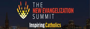 Register Now for the New Evangelization Summit!