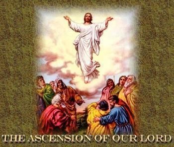 Holy Day- Ascension Thursday (May 30th)