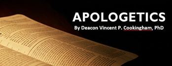 Apologetics Series with Dcn Vincent P. Cookingham, PhD