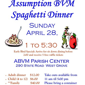 Spaghetti Dinner Sunday, April 28 at the Parish Center TICKETS AVAILABLE AT THE DOOR!!!