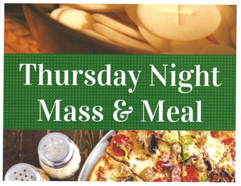 THURSDAY NIGHT MASS & MEAL