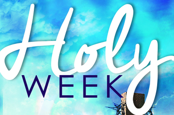 Holy Week Mass Times - Click Here
