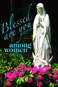 Blessed are you among women
