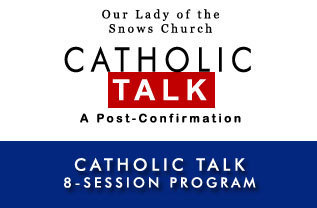 Catholic Talk for OLS Teens