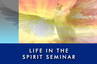 Life in the spirit Seminar - The Baptism of the Holy Spirit