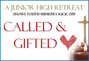 A Junior High Retreat - CALLED & GIFTED