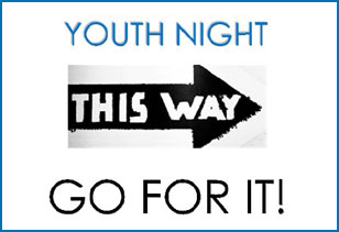OLS Youth Night - THIS WAY...GO FOR IT!
