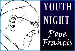 YOUTH NIGHT: Pope Francis
