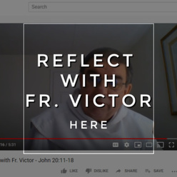 Reflect with Fr. Victor