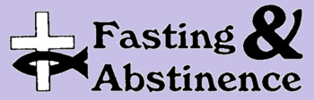 Fasting & Abstinence