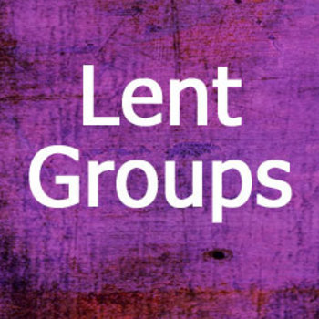 Lent Group - suspended through the end of March