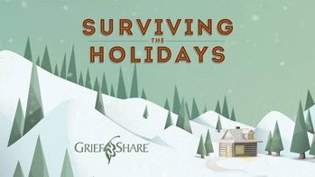 Surviving the Holidays: Griefshare