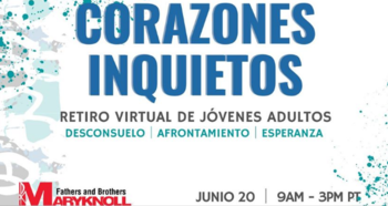 Corazones Inquietos - Maryknoll One-Day Retreat for Young Adults