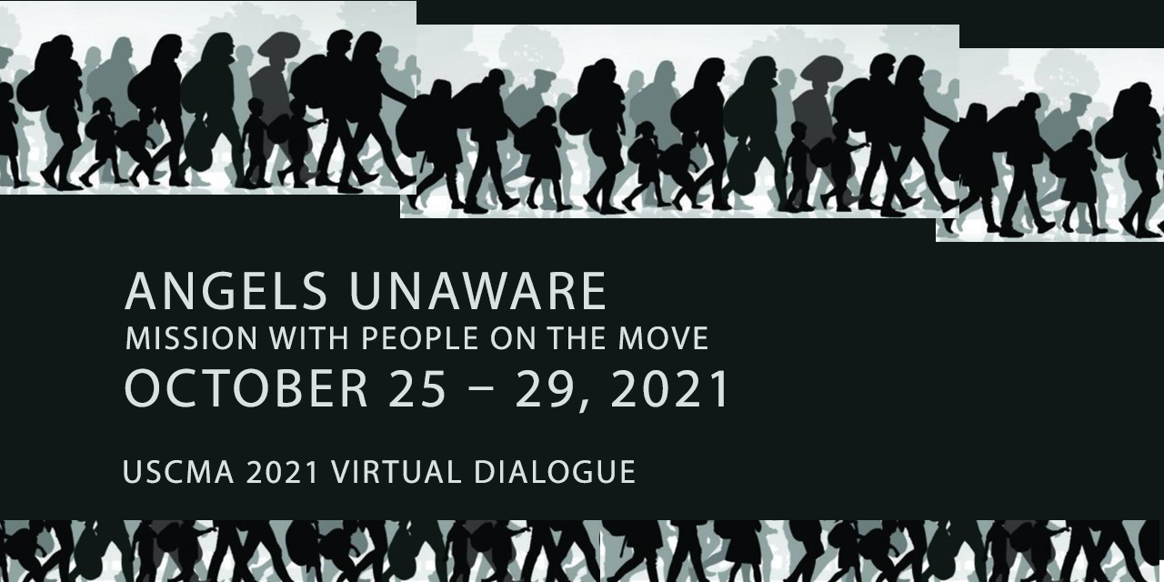 Angles Unaware Mission with People on the Move from October 25-29 is the 2021 Virtual Dialogue hosted by United States Catholic Mission Assoication - USCMA