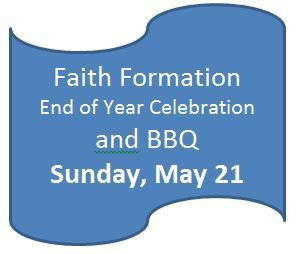 "Faith Formation ""End of Year"" Celebration"