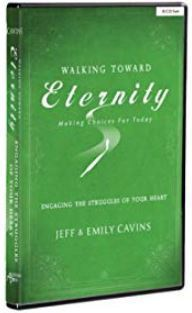 Walking Toward Eternity: Engaging the Struggles of Your Heart