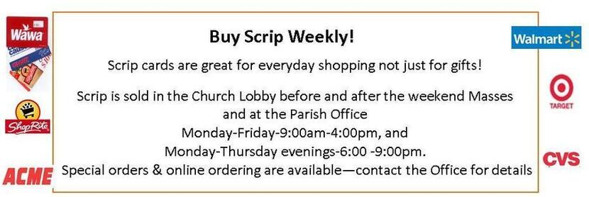 Buy SCRIP Weekly in Church Lobby before and after weekend Masses and at the Parish Office