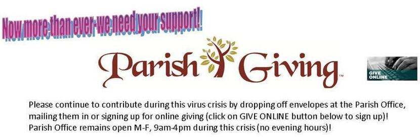 Parish Giving contribute online click here or dropping off envelopes at Parish Office